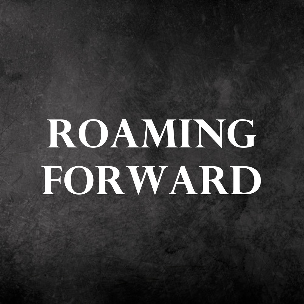 roaming forward